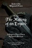 Robert - The Wayward Prince Book 1 The Making of an Empire (Paperback)