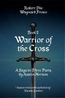 Robert - The Wayward Prince Book 2 Warrior of the Cross (Paperback)