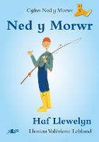 Cyfres Ned y Morwr: Ned y Morwr (Paperback)