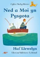 Cyfres Ned y Morwr: Ned a Moi yn Pysgota (Paperback)