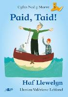 Cyfres Ned y Morwr: Paid, Taid! (Paperback)