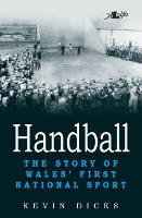 Handball - The Story of Wales' First National Sport