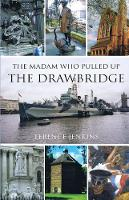 The Madam Who Pulled Up The Drawbridge: and other London stories (Paperback)