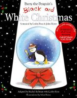 Barry the Penguin's Black and White Christmas: a musical by Lesley Ross and John-Victor (Paperback)