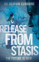 Release From Stasis: The Future is Now (Paperback)