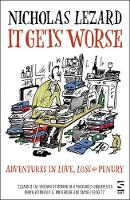 It Gets Worse: Adventures in Love, Loss and Penury (Paperback)