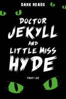 Doctor Jekyll and Little Miss Hyde - Dark Reads (Paperback)