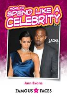 How to Spend Like a Celebrity - Famous Faces (Paperback)