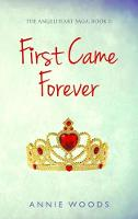 First Came Forever - The Angelheart Saga 1 (Paperback)