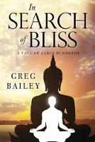 In Search of Bliss A Tale of Early Buddhism (Paperback)