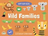 Happy Baby - Wild Families: Wild Families - Happy Baby (Hardback)