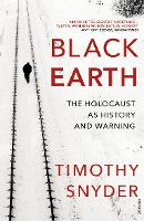 Black Earth: The Holocaust as History and Warning (Paperback)