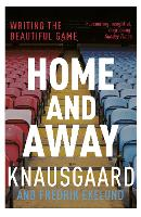 Home and Away: Writing the Beautiful Game (Paperback)
