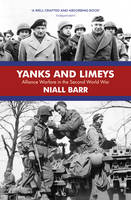 Yanks and Limeys: Alliance Warfare in the Second World War (Paperback)