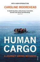 Human Cargo: A Journey among Refugees (Paperback)