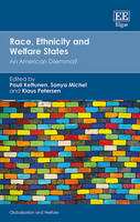 Race, Ethnicity and Welfare States: An American Dilemma? - Globalization and Welfare Series (Hardback)