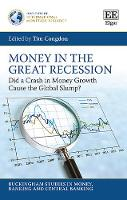 Money in the Great Recession: Did a Crash in Money Growth Cause the Global Slump? - Buckingham Studies in Money, Banking and Central Banking (Hardback)