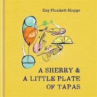 A Sherry & A Little Plate of Tapas (Hardback)