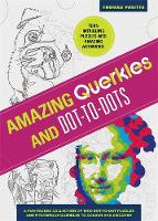Amazing Puzzles Querkles and Dot-to-Dot: A Fun Packed Collection of 1000 Dot-to-Dot Puzzles and Mysterious Querkles (Paperback)