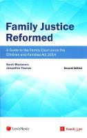 Family Justice Reformed: A Guide to Developments since the Children and Families Act 2014 (Paperback)