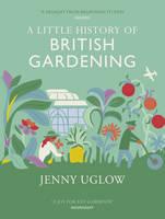 A Little History of British Gardening (Hardback)