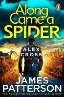 Along Came a Spider: (Alex Cross 1) - Alex Cross (Paperback)