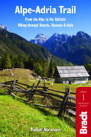 Alpe-Adria Trail: From the Alps to the Adriatic: Hiking through Austria, Slovenia & Italy - Bradt Travel Guides (Paperback)