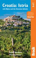 Croatia: Istria: with Rijeka and the Slovenian Adriatic - Bradt Travel Guides (Regional Guides) (Paperback)