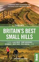 Britain's Best Small Hills: A guide to wild walks, short adventures, scrambles, great views, wild camping & more - Bradt Travel Guides (Bradt on Britain) (Paperback)