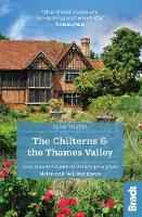 The Chilterns & The Thames Valley (Slow Travel) - Bradt Travel Guides (Slow Travel series) (Paperback)