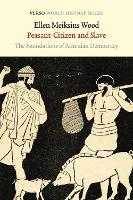 Peasant-Citizen and Slave: The Foundations of Athenian Democracy (Paperback)