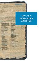 Walter Benjamin's Archive: Images, Texts, Signs (Paperback)