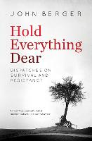 Hold Everything Dear: Dispatches on Survival and Resistance (Paperback)