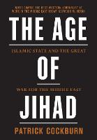 The Age of Jihad: Islamic State and the Great War for the Middle East (Hardback)