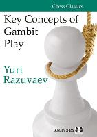 Key Concepts of Gambit Play - Chess Classics (Paperback)