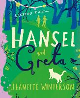 Hansel and Greta: A Fairy Tale Revolution - A Fairy Tale Revolution (Hardback)