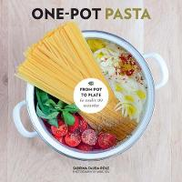 One-Pot Pasta: From Pot to Plate in under 30 Minutes (Hardback)