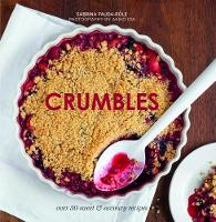 Crumbles: Over 30 sweet and savoury recipes (Hardback)