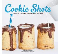 Cookie Shots: Over 30 exciting edible shot recipes (Hardback)