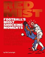 Red Mist: Football's Most Shocking Moments