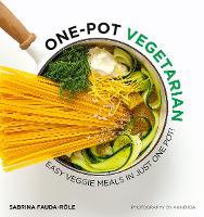 One-Pot Vegetarian: Easy Veggie Meals in Just One Pot! (Paperback)
