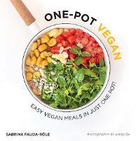 One-Pot Vegan: Easy Vegan Meals in Just One Pot (Paperback)