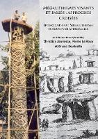 Megalithismes vivants et passes: approches croisees: Living and Past Megalithisms: interwoven approaches (Paperback)