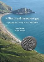 Hillforts and the Durotriges: A geophysical survey of Iron Age Dorset (Paperback)