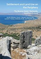 Settlement and Land Use on the Periphery: The Bouros-Kastri Peninsula, Southern Euboia (Paperback)
