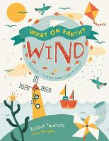 What On Earth?: Wind - What On Earth? (Paperback)