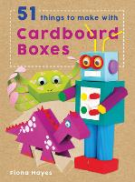 51 Things to Make with Cardboard Boxes - Crafty Makes (Hardback)
