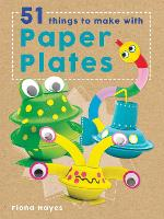 Crafty Makes: 51 Things to Make with Paper Plates - Crafty Makes (Hardback)