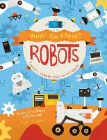What on Earth: Robots - What On Earth? (Paperback)