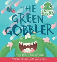 Monsters' Nonsense: The Green Gobbler: Practice Phonics with non-words - Monsters' Nonsense (Hardback)
